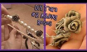 DIY Tiara✯#2 Adding Roses