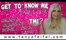 TMI | Get to Know Me | Part 1 of 3 | Tanya Feifel-Rhodes
