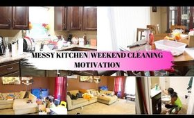 MESSY KITCHEN|WEEKEND CLEANING MOTIVATION