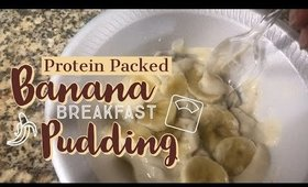 Protein Packed Banana Breakfast Pudding
