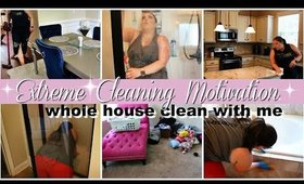 CLEAN WITH ME | WHOLE HOUSE CLEAN WITH ME | EXTREME CLEANING MOTIVATION 2020