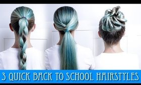 3 QUICK BACK TO SCHOOL HAIRSTYLES!!
