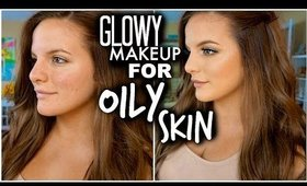 GLOWY MAKEUP FOR OILY SKIN (Perfect For Summer) | Casey Holmes
