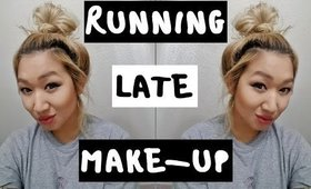Running Late Make-Up! | DON'T LOOK LIKE SHIT