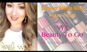 Summer Golden Glow Makeup Tutorial | Featuring NYX Beauty To Go The Ultimate Beauty Box