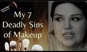My 7 Deadly Sins of Makeup   Tag with MakeupbyAly MUA