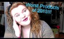 Worst Beauty Products of 2013!!