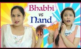 NAND (ननद) vs BHABHI (भाभी) - Every DESI FAMILY Ever ... | #Fun #Sketch #RolePlay #ShrutiArjunAnand