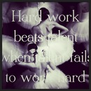 Hard work beats talent when talent fails to work hard xoxo