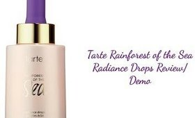Tarte Rainforest of the Sea Radiance Drops Review/Demo