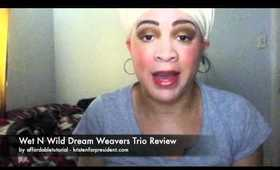 Wet N Wild Dream Weavers Review