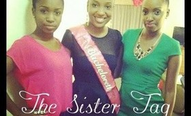 The Sister Tag Part 1