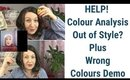 HELP! Colour Analysis Out of Style? Ramble Plus Demo of Wearing Wrong Colours | Color Analysis