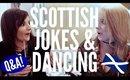 SCOTTISH JOKES & DANCING - Q&A ft. Amy!