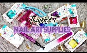 Twinkled T Nail Art Supplies Haul | Unboxing & Review ♡