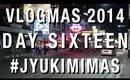 #JYUKIMIMAS DAY SIXTEEN | VLOGMAS 2014 | JYUKIMI.COM