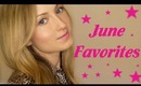 June Favorites!