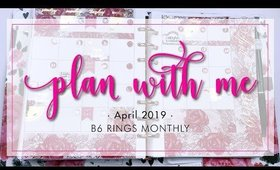 Plan With Me | Monthly B6 Rings • April 2019 | Bliss & Faith Paperie