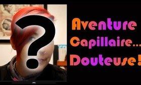 Aventure capillaire... douteuse! :-)