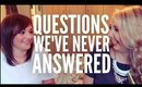 QUESTIONS WE'VE NEVER ANSWERED ft. Amy - WARNING: CHAOS