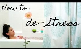 How to de stress / Reduce anxiety
