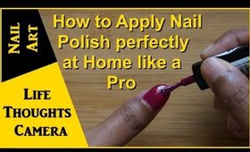 Tutorial: How to Apply Nail Polish perfectly at Home like a Pro - Ep 166   Life Thoughts Camera