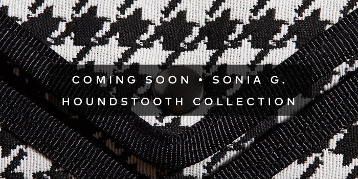 Be the first to shop the Houndstooth Collection.