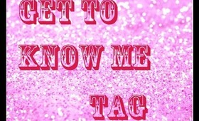 TAG: ♥Get to know me♥
