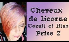 Cheveux de licorne - Lilas et Corail Prise 2!!