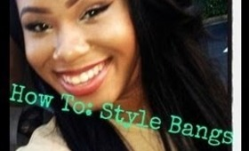 ♡ How To: Style Your Bangs ♡