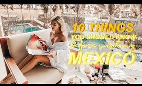 10 Things You Should Know Before Visiting Mexico