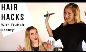 Hair Hacks with TruHair Beauty!