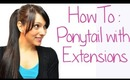 How to: Ponytail with Clip In Hair Extensions - Long Thick Ponytail   Instant Beauty ♡