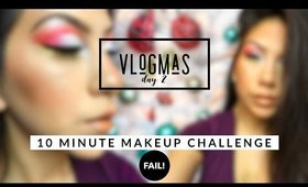 Vlogmas Day 2! 10 minute Christmas Makeup Challenge (FAIL)