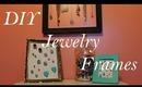 DIY Jewelry Display Frames