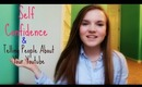 Telling People About Your YouTube & Self Confidence