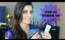 Top 10 Under $10: Beauty Products! ♡