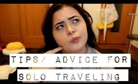 TIPS & ADVICE on SOLO TRAVELING