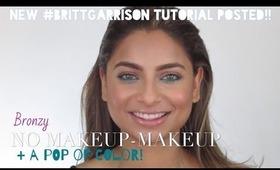 Bronzy No Makeup - Makeup + A Pop of Color