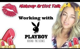 Makeup Artist Talk: My Experience Working w/ PLAYBOY 🐰