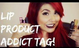 (The) Lip Product Addict Tag! | MRamosMUA