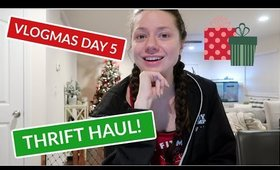 THRIFT HAUL! VLOGMAS DAY 5