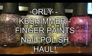 NAIL POLISH HAUL W/ SWATCHES: KBSHIMMER - ORLY - FINGER PAINTS