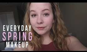 EVERYDAY MAKEUP TUTORIAL / SPRING EDITION