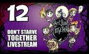 Don't Starve Together - Ep. 12 - Pimping Out The Base [Livestream UNCENSORED]