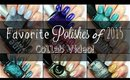 Favorite Polishes of 2015 | COLLAB W/ ZENORAH, HOLLY, AMY, JESS, & LINDSAY