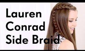 Lauren Conrad Side Braid Hair Tutorial