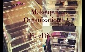 My Makeup Organization Ft. eDiva