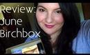 June Birchbox Overview