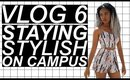 staying fashionable on campus | VLOG #6